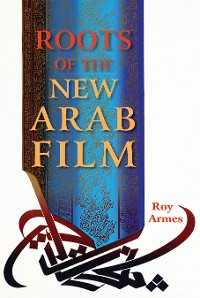Cover Roots of the New Arab Film