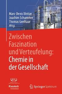 Cover Zwischen Faszination und Verteufelung: Chemie in der Gesellschaft
