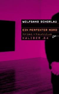 Cover Kaliber .64: Ein perfekter Mord