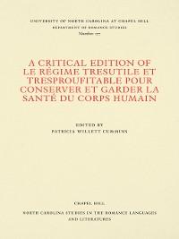 Cover A Critical Edition of Le Régime tresutile et tresproufitable pour conserver et garder la santé du corps humain