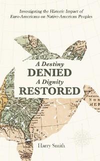 Cover A Destiny Denied... A Dignity Restored