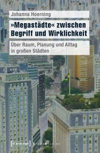 Cover »Megastädte« zwischen Begriff und Wirklichkeit