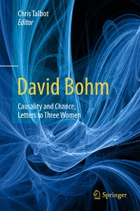 Cover David Bohm: Causality and Chance, Letters to Three Women