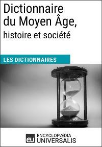 Cover Dictionnaire du Moyen Âge, histoire et société