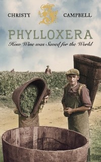 Cover Phylloxera: How Wine was Saved for the World