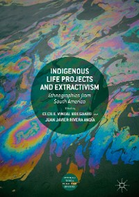 Cover Indigenous Life Projects and Extractivism