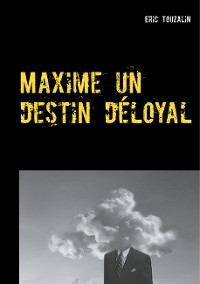 Cover Maxime un destin déloyal