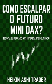 Cover Como escalpar o futuro mini DAX?