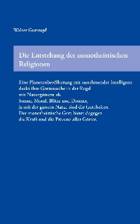 Cover Die Entstehung der monotheistischen Religionen