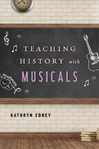 Cover Teaching History with Musicals
