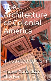Cover The Architecture of Colonial America