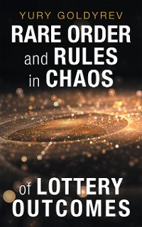 Cover Rare Order and Rules in Chaos of Lottery Outcomes