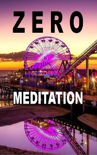 Cover Zero Meditation