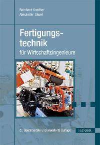 Cover Fertigungstechnik für Wirtschaftsingenieure