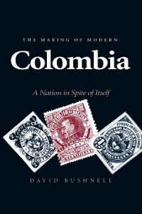 Cover The Making of Modern Colombia