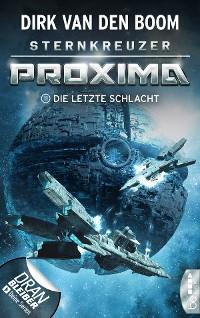Cover Sternkreuzer Proxima - Die letzte Schlacht