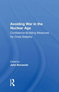 Cover Avoiding War In The Nuclear Age