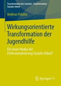Cover Wirkungsorientierte Transformation der Jugendhilfe