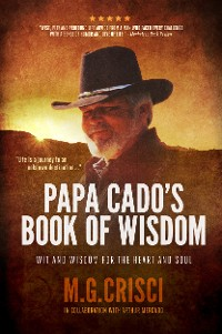 Cover Papa Cado's Book of Wisdom: Wit and Wisdom for the Heart and Soul (3rd Edition)