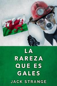 Cover La Rareza Que Es Gales