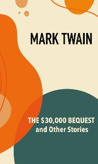 Cover The $30,000 Bequest and Other Stories
