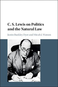 Cover C. S. Lewis on Politics and the Natural Law