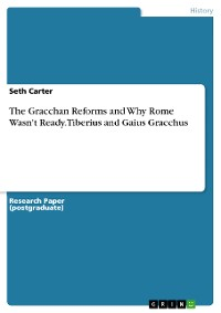Cover The Gracchan Reforms and Why Rome Wasn't Ready. Tiberius and Gaius Gracchus