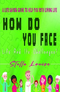 Cover How Do You Face Life And It's Challenges?