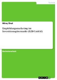 Cover Empfehlungsmarketing im Investitionsgütermarkt (B2B-Umfeld)