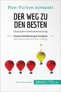 Cover Der Weg zu den Besten. Zusammenfassung & Analyse des Bestsellers von Jim Collins