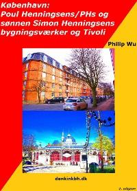 Cover København: Poul Henningsens/PHs og sønnen, Simon Henningsens bygningsværker og Tivoli