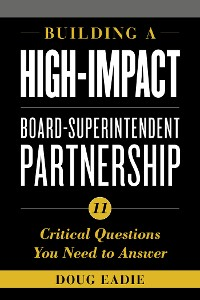 Cover Building a High-Impact Board-Superintendent Partnership