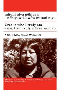 Cover mitoni niya nêhiyaw / Cree is Who I Truly Am