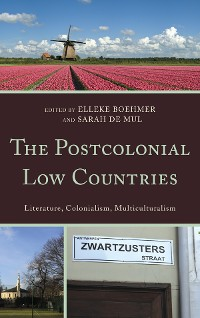 Cover The Postcolonial Low Countries