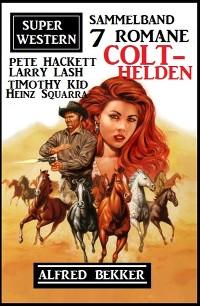 Cover Colt-Helden: Super Western Sammelband 7 Romane