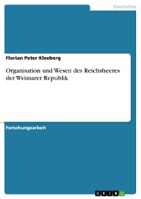 Cover Organisation und Wesen des Reichsheeres der Weimarer Republik