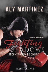 Cover Fighting Shadows - Incontro con le ombre