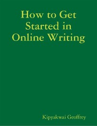 Cover How to Get Started in Online Writing
