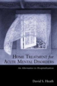 Cover Home Treatment for Acute Mental Disorders