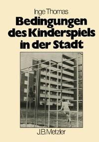 Cover Bedingungen des Kinderspiels in der Stadt