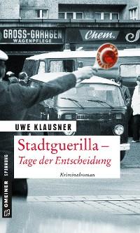 Cover Stadtguerilla - Tage der Entscheidung