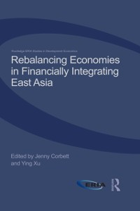 Cover Rebalancing Economies in Financially Integrating East Asia