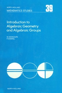 Cover Introduction to Algebraic Geometry and Algebraic Groups