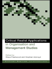 Cover Critical Realist Applications in Organisation and Management Studies