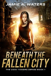 Cover Beneath the Fallen City (The Omni Towers, #1)