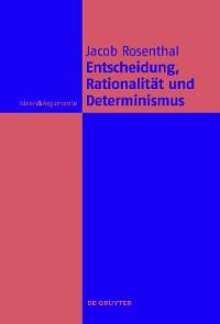 Cover Entscheidung, Rationalität und Determinismus