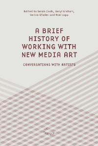Cover A Brief History of Working with New Media Art
