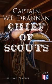 Cover Captain W.F. Drannan – Chief of Scouts