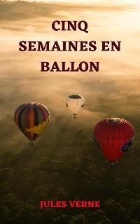 Cover Cinq Semaines En Ballon