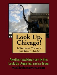 Cover Look Up, Chicago! A Walking Tour of The Loop (South End)